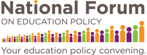 National Forum on Education Policy
